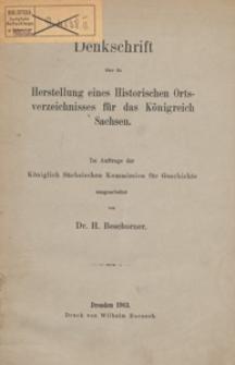 Denkschrift über die Herstellung eines Historischen Ortsverzeichnisses für das Königreich Sachsen / ausgearb. von H. Beschorner