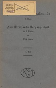 Aus Stralsunds Vergangenheit : in 2 Teilen. T. 1, Von der Gründung der Stadt bis zum Untergang des Hanseatengeistes