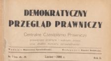 Demokratyczny Przegląd Prawniczy : centralne czasopismo prawnicze poświęcone praktyce i wykładni prawa oraz służbie wymiaru sprawiedliwości, 1946.07 nr 7