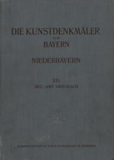 Die Kunstdenkmäler von Niederbayern. H. 21. Bezirksamt Griesbach
