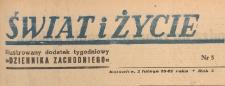 Świat i życie. Ilustrowany dodatek tygodniowy Dziennika Zachodniego, 1947.02.02 nr 5