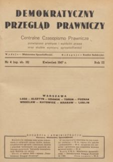 Demokratyczny Przegląd Prawniczy : centralne czasopismo prawnicze poświęcone praktyce i wykładni prawa oraz służbie wymiaru sprawiedliwości, 1947.04 nr 4