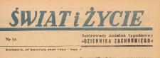 Świat i życie. Ilustrowany dodatek tygodniowy Dziennika Zachodniego, 1947.04.27 nr 16