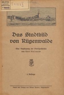 Das Stadtbild von Rügenwalde : eine Ergänzung zur Stadtgeschichte