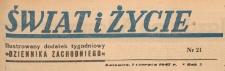 Świat i życie. Ilustrowany dodatek tygodniowy Dziennika Zachodniego, 1947.06.01 nr 21