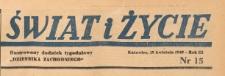Świat i życie. Ilustrowany dodatek tygodniowy Dziennika Zachodniego, 1948.04.18 nr 15
