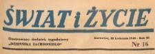 Świat i życie. Ilustrowany dodatek tygodniowy Dziennika Zachodniego, 1948.04.25 nr 16