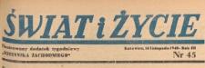Świat i życie. Ilustrowany dodatek tygodniowy Dziennika Zachodniego, 1948.11.16 nr 45