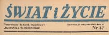 Świat i życie. Ilustrowany dodatek tygodniowy Dziennika Zachodniego, 1948.11.28 nr 47