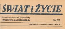 Świat i życie. Ilustrowany dodatek tygodniowy Dziennika Zachodniego, 1947.06.29 nr 25