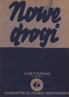 Nowe Drogi : czasopismo społeczno-polityczne, 1947.11 nr 6