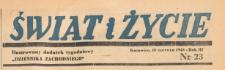 Świat i życie. Ilustrowany dodatek tygodniowy Dziennika Zachodniego, 1948.06.13 nr 23