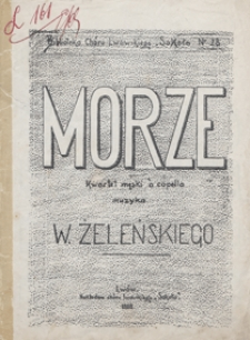 Morze : pieśń D-dur : na kwartet męski a capella. - Partytura