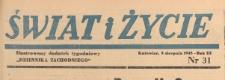 Swiat i życie. Ilustrowany dodatek tygodniowy Dziennika Zachodniego, 1948.08.08 nr 31