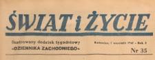 Świat i życie. Ilustrowany dodatek tygodniowy Dziennika Zachodniego, 1947.09.07 nr 35