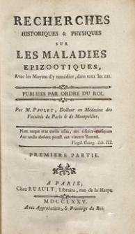 Recherches Historiques [et] Physiques Sur Les Maladies Epizootiques, Avec les Moyens d'y remédier, dans tous les cas. 1 pt.