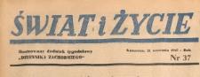 Świat i życie. Ilustrowany dodatek tygodniowy Dziennika Zachodniego, 1947.09.21 nr 37