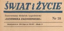 Świat i życie. Ilustrowany dodatek tygodniowy Dziennika Zachodniego, 1947.07.20 nr 28