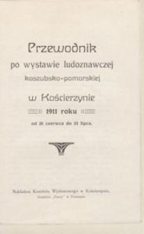 Gryf : pismo dla spraw kaszubskich, 1911, Przewodnik po wystawie ludoznawczej kaszubsko-pomorskiej w Kościerzynie 1911 roku od 25 czerwca do 23 lipca