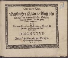 Der Ander Theil Geistlicher Lieder, Auff den Choral oder gemeine Kirchen Melodey durchauz gerichtet, vnd mit F=nff Stimmen componiret, /