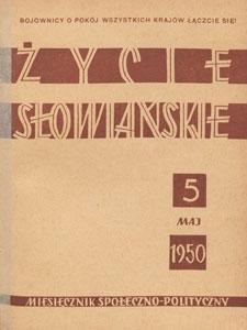 Życie Słowiańskie : miesięcznik społeczno-polityczny, 1950.05 nr 5