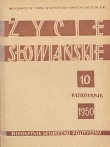 Życie Słowiańskie : miesięcznik społeczno-polityczny, 1950.10 nr 10