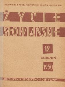 Życie Słowiańskie : miesięcznik społeczno-polityczny, 1950.12 nr 12