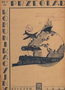 Przegląd Komunikacyjny : miesięcznik poświęcony zagadnieniom ogólnym komunikacji : czasopismo resortu komunikacji, 1950.01 nr 1