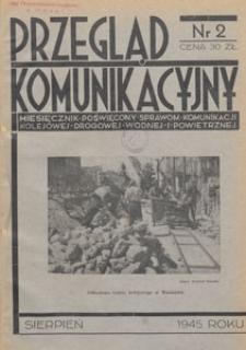 Przegląd Komunikacyjny : miesięcznik poświęcony sprawom komunikacji kolejowej, drogowej, wodnej i powietrznej, 1945.08 nr 2