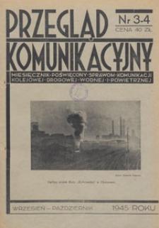 Przegląd Komunikacyjny : miesięcznik poświęcony sprawom komunikacji kolejowej, drogowej, wodnej i powietrznej, 1945.09-10 nr 3-4