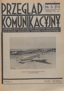 Przegląd Komunikacyjny : miesięcznik poświęcony sprawom komunikacji kolejowej, drogowej, wodnej i powietrznej, 1946.05 nr 5