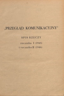 Przegląd Komunikacyjny : miesięcznik poświęcony sprawom komunikacji kolejowej, drogowej, wodnej i powietrznej, 1945, spis rzeczy