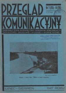 Przegląd Komunikacyjny : miesięcznik poświęcony sprawom komunikacji kolejowej, drogowej, wodnej i powietrznej, 1947.07-08 nr 7-8