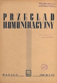 Przegląd Komunikacyjny : miesięcznik poświęcony zagadnieniom ogólnym komunikacji : czasopismo resortu komunikacji, 1949.03 nr 3