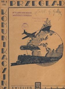 Przegląd Komunikacyjny : miesięcznik poświęcony zagadnieniom ogólnym komunikacji : czasopismo resortu komunikacji, 1950.04 nr 4