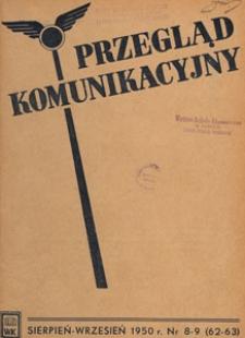 Przegląd Komunikacyjny : miesięcznik poświęcony zagadnieniom ogólnym komunikacji : czasopismo resortu komunikacji, 1950.08-09 nr 8-9
