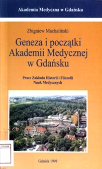 Wokół genezy i początków Akademii Medycznej w Gdańsku (1945-1950)