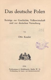 Das deutsche Polen : Beiträge zur Geschichte, Volkswirtschaft und zur deutschen Verwaltung