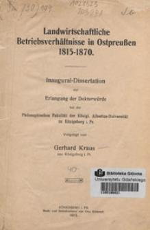 Landwirtschaftliche Betriebsverhältnisse in Ostpreussen 1815-1870 : Inaugural-Dissertation
