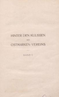 Hinter den Kulissen des Ostmarken-vereins : aus den Geheimakten preussischen Neben-regierung für die Polenaustrottung. Bd. 1