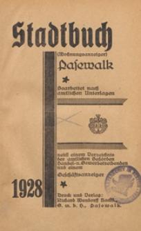 Stadtbuch Pasewalk : bearbeitet nach amtlichen Unterlagen : nebst einem Verzeichnis der amtlichen Behörden, Handel und Gewerbetreibenden und einem Geschäftsanzeiger