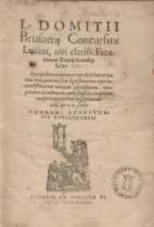 L. Domitii Brusonij Contursini Lucani, uiri clariss. Facetiarum Exemplorumq[ue] Libri VII [...]