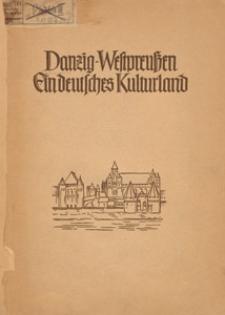 Danzig - Westpreußen: ein deutsches Kulturland: bildende Kunst, Schrifttum, Musik.